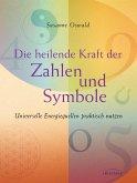 Die heilende Kraft der Zahlen und Symbole (eBook, ePUB)