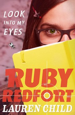 Look into My Eyes (Ruby Redfort, Book 1) (eBook, ePUB) - Child, Lauren