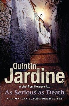 As Serious As Death (Primavera Blackstone series, Book 5) (eBook, ePUB) - Jardine, Quintin