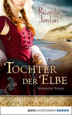 Tochter der Elbe (eBook, ePUB) - Jordan, Ricarda
