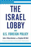 The Israel Lobby and U.S. Foreign Policy (eBook, ePUB)