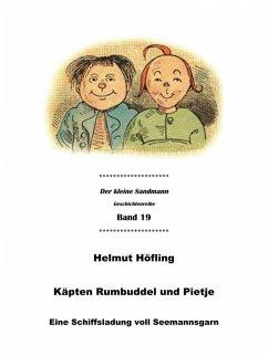 Käpten Rumbuddel und Pietje (eBook, ePUB) - Höfling, Helmut