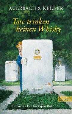 Tote trinken keinen Whisky / Pippa Bolle Bd.5 (eBook, ePUB) - Auerbach & Keller