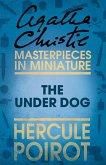The Under Dog: A Hercule Poirot Short Story (eBook, ePUB)