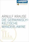 Die germanisch-keltische Wanderlawine (eBook, ePUB)