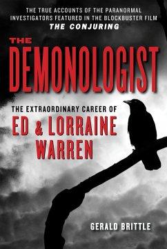 The Demonologist: The Extraordinary Career of Ed and Lorraine Warren (eBook, ePUB) - Brittle, Gerald