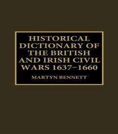 Historical Dictionary of the British and Irish Civil Wars, 1637-1660 (eBook, PDF)
