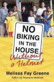 No Biking in the House Without a Helmet (eBook, ePUB)
