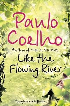 Like the Flowing River: Thoughts and Reflections (eBook, ePUB) - Coelho, Paulo