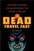 The Dead Travel Fast (eBook, ePUB)