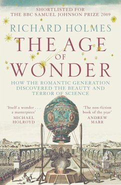 The Age of Wonder: How the Romantic Generation Discovered the Beauty and Terror of Science (eBook, ePUB) - Holmes, Richard
