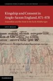 Kingship and Consent in Anglo-Saxon England, 871-978 (eBook, PDF)