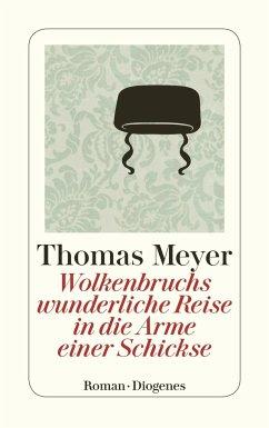 Wolkenbruchs wunderliche Reise in die Arme einer Schickse - Meyer, Thomas