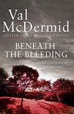 Beneath the Bleeding (Tony Hill and Carol Jordan, Book 5) (eBook, ePUB)