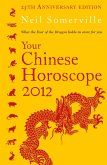 Your Chinese Horoscope 2012: What the year of the dragon holds in store for you (eBook, ePUB)