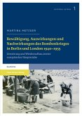 Bewältigung, Auswirkungen und Nachwirkungen des Bombenkrieges in Berlin und London 1940-1955 (eBook, PDF)