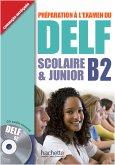 DELF Scolaire & Junior B2. Livre + CD audio + Transcription + Corrigés