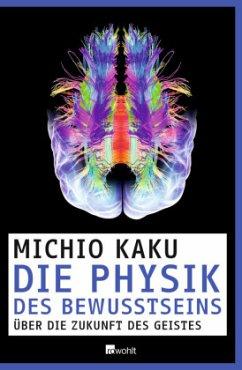 Die Physik des Bewusstseins - Kaku, Michio