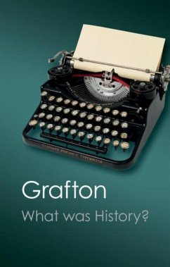 What Was History? (eBook, PDF) - Grafton, Anthony