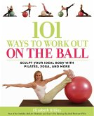 101 Ways to Work Out on the Ball (eBook, ePUB)