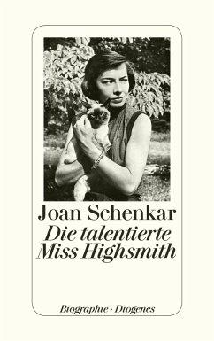 Die talentierte Miss Highsmith - Schenkar, Joan