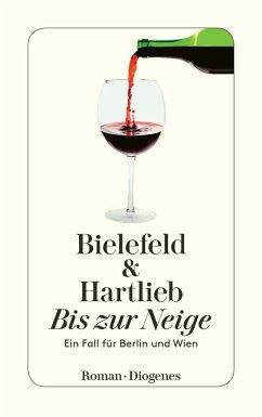 Bis zur Neige / Berlin & Wien Bd.2 - Bielefeld, Claus-Ulrich; Hartlieb, Petra