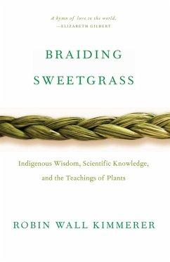 Braiding Sweetgrass (eBook, ePUB) - Kimmerer, Robin Wall