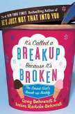 It's Called a Breakup Because It's Broken: The Smart Girl's Breakup Buddy (eBook, ePUB)