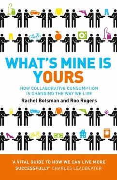 What's Mine Is Yours: How Collaborative Consumption is Changing the Way We Live (eBook, ePUB) - Rogers, Roo; Botsman, Rachel