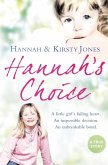 Hannah's Choice: A daughter's love for life. The mother who let her make the hardest decision of all. (eBook, ePUB)