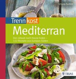 Trennkost mediterran (eBook, PDF) - Summ, Ursula
