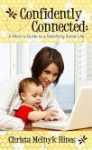 Confidently Connected: A Mom's Guide to a Satisfying Social Life (eBook, ePUB)