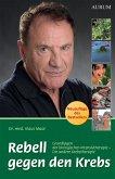 Rebell gegen den Krebs (eBook, ePUB)