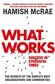 What Works: Success in Stressful Times (eBook, ePUB)