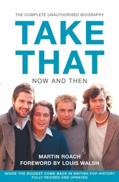 Take That - Now and Then: Inside the Biggest Comeback in British Pop History (eBook, ePUB) - Roach, Martin