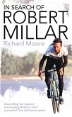 In Search of Robert Millar: Unravelling the Mystery Surrounding Britain's Most Successful Tour de France Cyclist (eBook, ePUB)