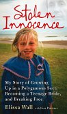 Stolen Innocence: My story of growing up in a polygamous sect, becoming a teenage bride, and breaking free (eBook, ePUB)