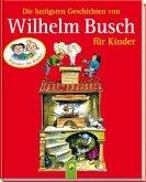 Die lustigsten Geschichten von Wilhelm Busch für Kinder