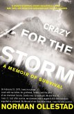 Crazy for the Storm: A Memoir of Survival (eBook, ePUB)