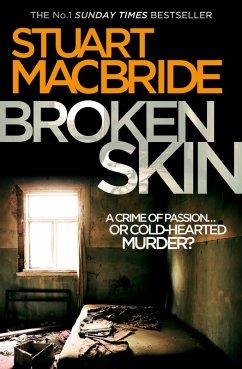 Broken Skin (Logan McRae, Book 3) (eBook, ePUB) - MacBride, Stuart