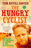 The Hungry Cyclist: Pedalling The Americas In Search Of The Perfect Meal (eBook, ePUB)
