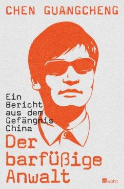 Der barfüßige Anwalt - Chen Guangcheng