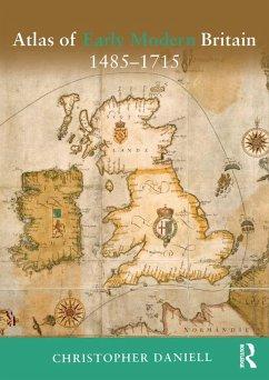 Atlas of Early Modern Britain, 1485-1715 (eBook, PDF)