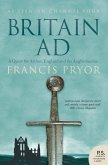 Britain AD: A Quest for Arthur, England and the Anglo-Saxons (eBook, ePUB)