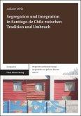 Segregation und Integration in Santiago de Chile zwischen Tradition und Umbruch