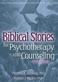 Biblical Stories for Psychotherapy and Counseli...