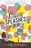 Astonishing Splashes of Colour (eBook, ePUB)
