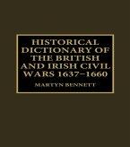 Historical Dictionary of the British and Irish Civil Wars, 1637-1660 (eBook, ePUB)