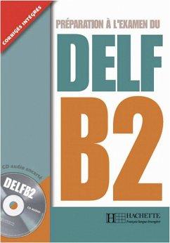 DELF B2. Livre + CD audio - Jamet, Marie-Christine; Collini, Virginie