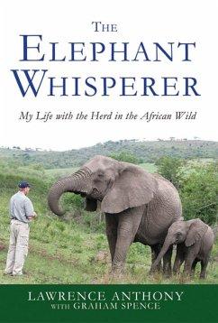 The Elephant Whisperer (eBook, ePUB) - Anthony, Lawrence; Spence, Graham